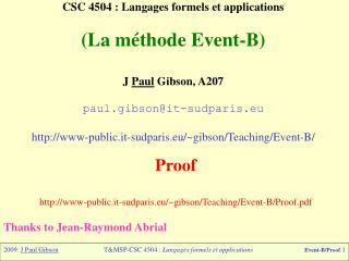 CSC 4504 : Langages formels et applications (La méthode Event-B) J  Paul  Gibson, A207