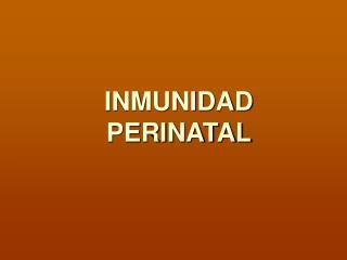 INMUNIDAD PERINATAL