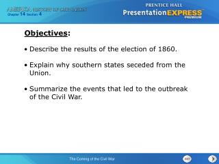 Describe the results of the election of 1860. Explain why southern states seceded from the Union.