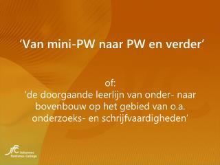 'Van mini-PW naar PW en verder'