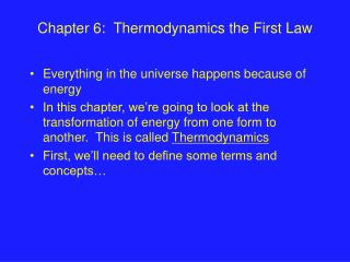 Chapter 6:  Thermodynamics the First Law