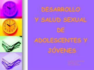 DESARROLLO Y SALUD SEXUAL DE  ADOLESCENTES Y  J VENES