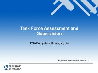 Task Force  A ssessment  and Supervision