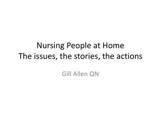 Nursing People at Home The issues, the stories, the actions