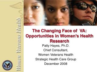 The Changing Face of  VA: Opportunities in Women s Health Research