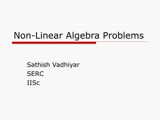 Non-Linear Algebra Problems