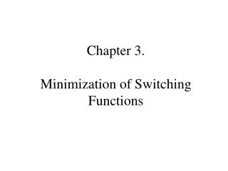 Chapter  3 .  Minimization of Switching Functions