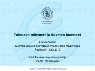 Talouden n�kym�t ja Suomen haasteet
