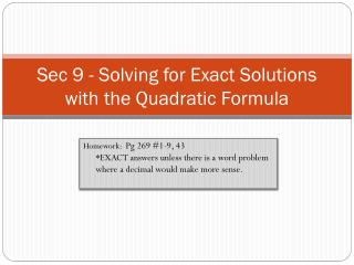Sec 9 - Solving  for Exact Solutions with the Quadratic Formula