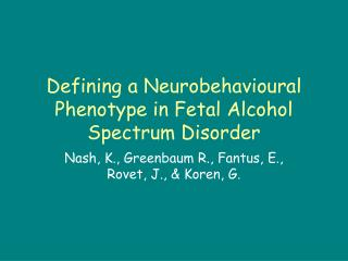 Defining a Neurobehavioural Phenotype in Fetal Alcohol Spectrum Disorder
