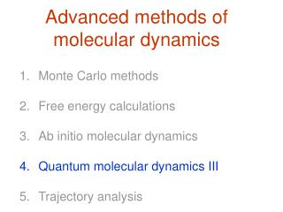 Advanced methods of molecular dynamics