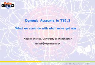 Dynamic Accounts in TB1.3 What we could do with what we�ve got now...