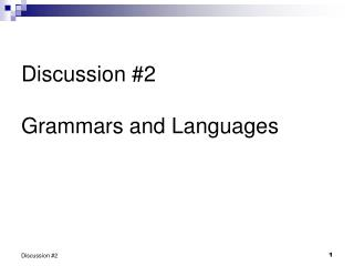 Discussion #2 Grammars and Languages