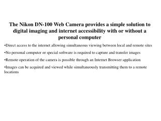 Remote users can directly access the web camera through an Internet brower application