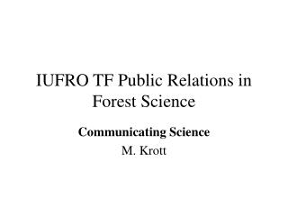 IUFRO TF Public Relations in Forest Science