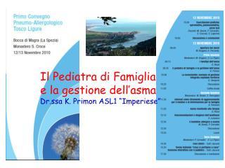 """Il Pediatra di Famiglia e la gestione dell'asma Dr.ssa K. Primon ASL1 """"Imperiese"""""""