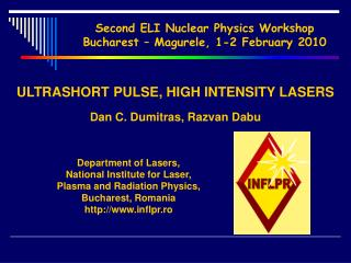 Second ELI Nuclear Physics Workshop Bucharest   Magurele, 1-2 February 2010