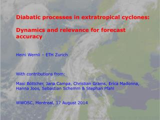 Diabatic processes in extratropical cyclones:  Dynamics  and relevance for forecast  accuracy