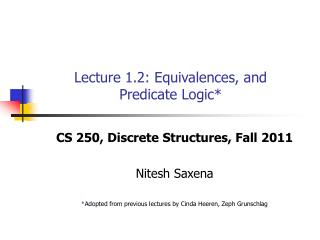 Lecture 1.2: Equivalences, and  Predicate Logic*
