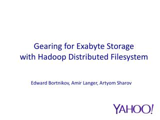 Gearing for Exabyte Storage with Hadoop Distributed Filesystem