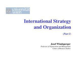 International Strategy and Organization ( Part I )