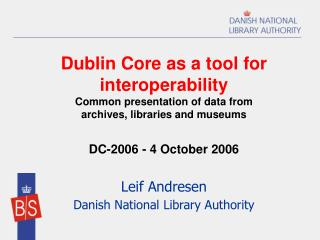 Leif Andresen Danish National Library Authority