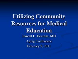 Utilizing Community Resources for Medical Education