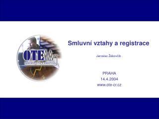 Smluvní vztahy a registrace  Jaroslav Žákovčík