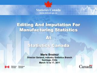 Editing And Imputation For Manufacturing Statistics  At Statistics Canada
