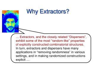 Why Extractors?