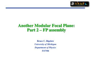 Another Modular Focal Plane: Part 2 � FP assembly