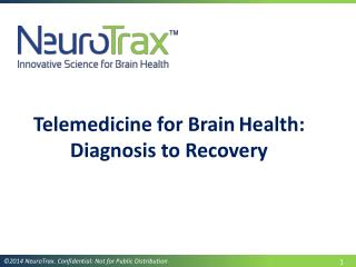 Telemedicine for Brain Health: Diagnosis  to  Recovery