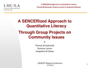 A SENCERized Approach to Quantitative Literacy Through Group Projects on Community Issues By