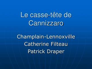 Le casse-t te de Cannizzaro