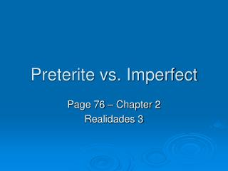 Preterite vs. Imperfect