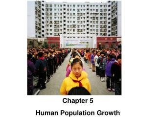 Chapter 5 Human Population Growth