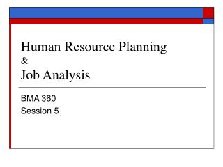 Human Resource Planning  & Job Analysis