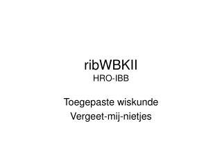 ribWBKII HRO-IBB