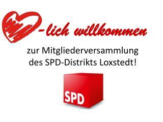 zur Mitgliederversammlung des SPD-Distrikts Loxstedt!
