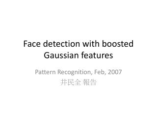 Face detection with boosted Gaussian features