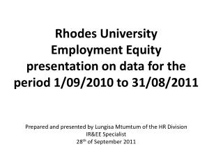 Rhodes University Employment Equity presentation on data for the period 1/09/2010 to 31/08/2011