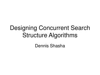Designing Concurrent Search Structure Algorithms