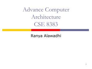 Advance Computer Architecture CSE 8383