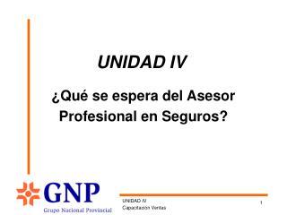 ¿Qué se espera del Asesor  Profesional en Seguros?