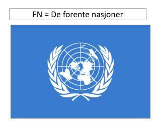 FN = De forente nasjoner