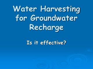 Water Harvesting for Groundwater Recharge