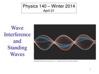Physics 140 – Winter 2014 April 21