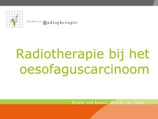 Radiotherapie bij het oesofaguscarcinoom