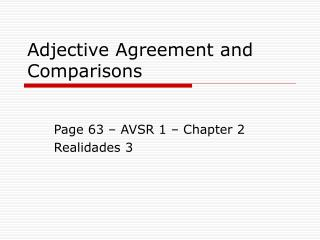 Adjective Agreement and Comparisons