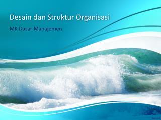 Desain dan Struktur Organisasi